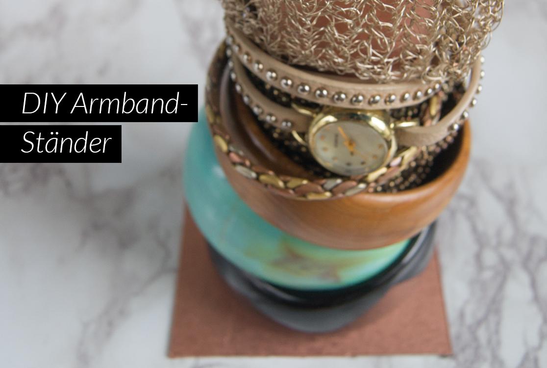 Diy armbandst nder yellowgirl der diy lifestyle blog - Wie baue ich einen begehbaren kleiderschrank ...